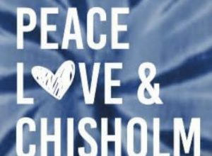 peace, love, and Chisholm